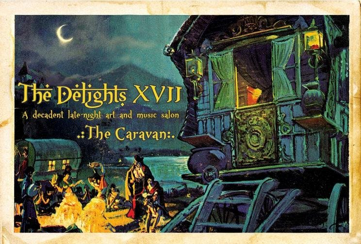 "The Delights XVII – ""The Caravan"" Late Night Music, Models and Drawing Salon"